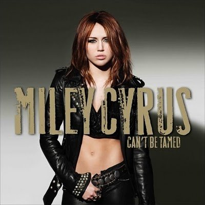 Miley Cyrus  Tamed Album on Miley Cyrus Cant Be Tamed Album