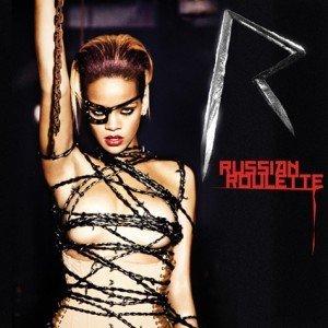 """Versuri Rihanna- """"Russian Roulette"""""""