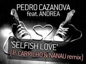 Videoclip – Pedro Cazanova feat. Andrea – Selfish Love