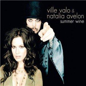 Versuri – Ville Valo feat Natalia Avelon – Summer wine