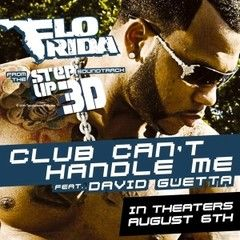 Versuri – Flo Rida feat. David Guetta – Club can't handle me