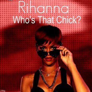 Videoclip – Rihanna – Who's That Chick