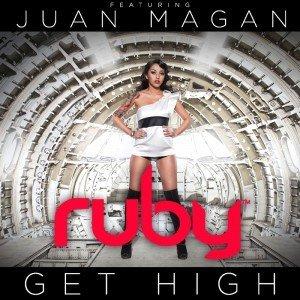 "Single: Ruby feat. Juan Magan – ""Get High"""