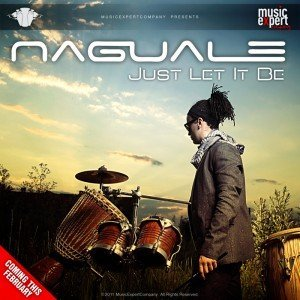 """Naguale – """"Just Let It Be"""" – Single nou"""