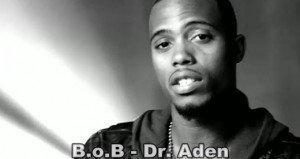 """B.o.B – """"Dr. Aden"""" videoclipul piesei"""