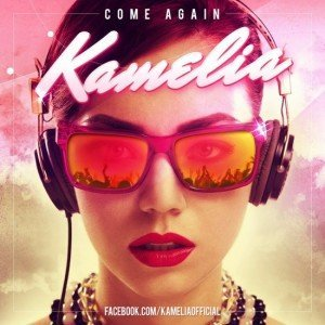 """Kamelia revine cu un nou single – """"Come Again"""""""