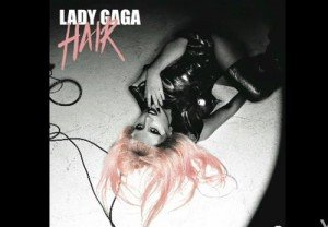 "Lady Gaga lanseaza single-ul ""Hair"" de pe albumul ""Born This Way"""