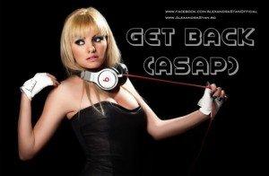 "Versuri Alexandra Stan – ""Get back (ASAP)"""