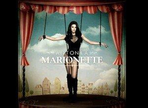 "Asculta noul single Antonia – ""Marionette"""