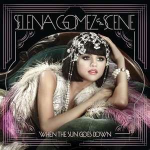 "Versuri Selena Gomez – ""When The Sun Goes Down"" 2011"