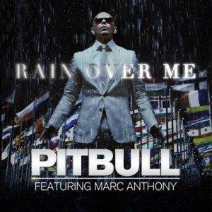 "Versuri Pitbull feat. Marc Anthony – ""Rain Over Me"""